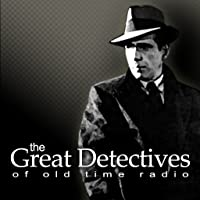 The Great Detectives of Old Time Radio