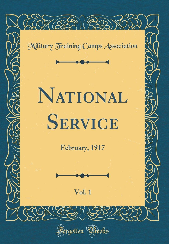 Read Online National Service, Vol. 1: February, 1917 (Classic Reprint) pdf