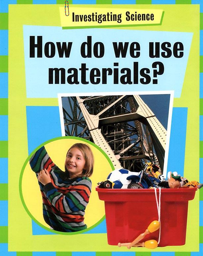 How Do We Use Materials? (Investigating Science) pdf