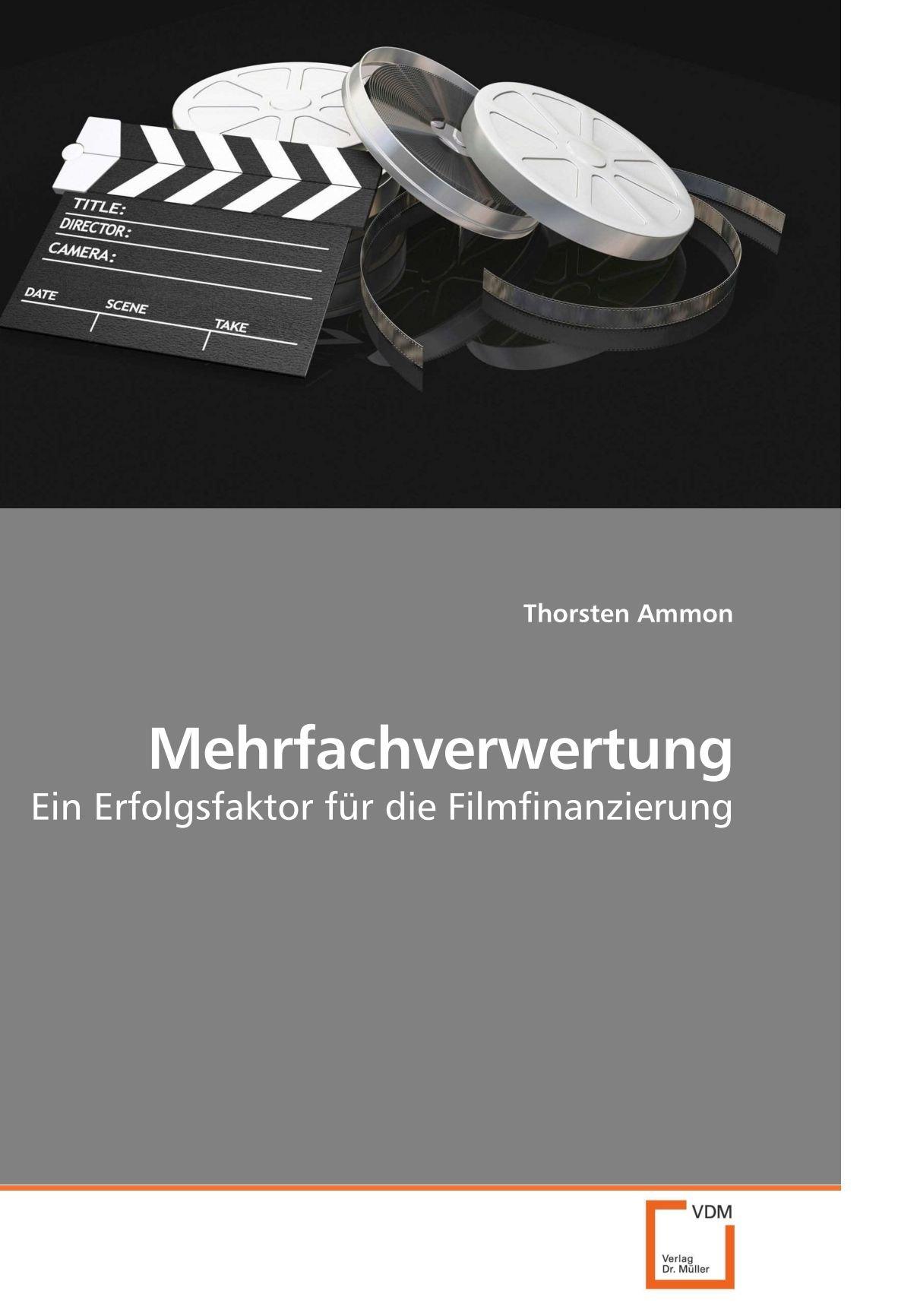 Download Mehrfachverwertung: Ein Erfolgsfaktor für die Filmfinanzierung (German Edition) ebook