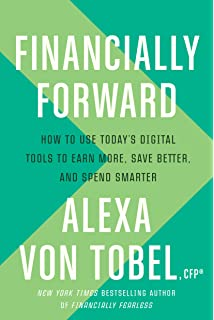 Financially Forward How To Use Todays Digital Tools Earn More Save Better