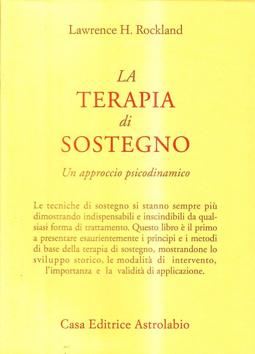 Terapia Di Sostegno.La Terapia Di Sostegno Un Approccio Psicodinamico Amazon
