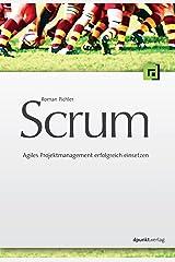 Scrum: Agiles Projektmanagement erfolgreich einsetzen (German Edition) eBook Kindle