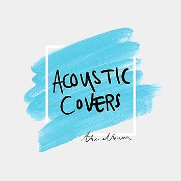 Various Artists - Acoustic Covers: The Album - Amazon com Music