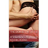 The Dom & The Little: A Valentine's Romance