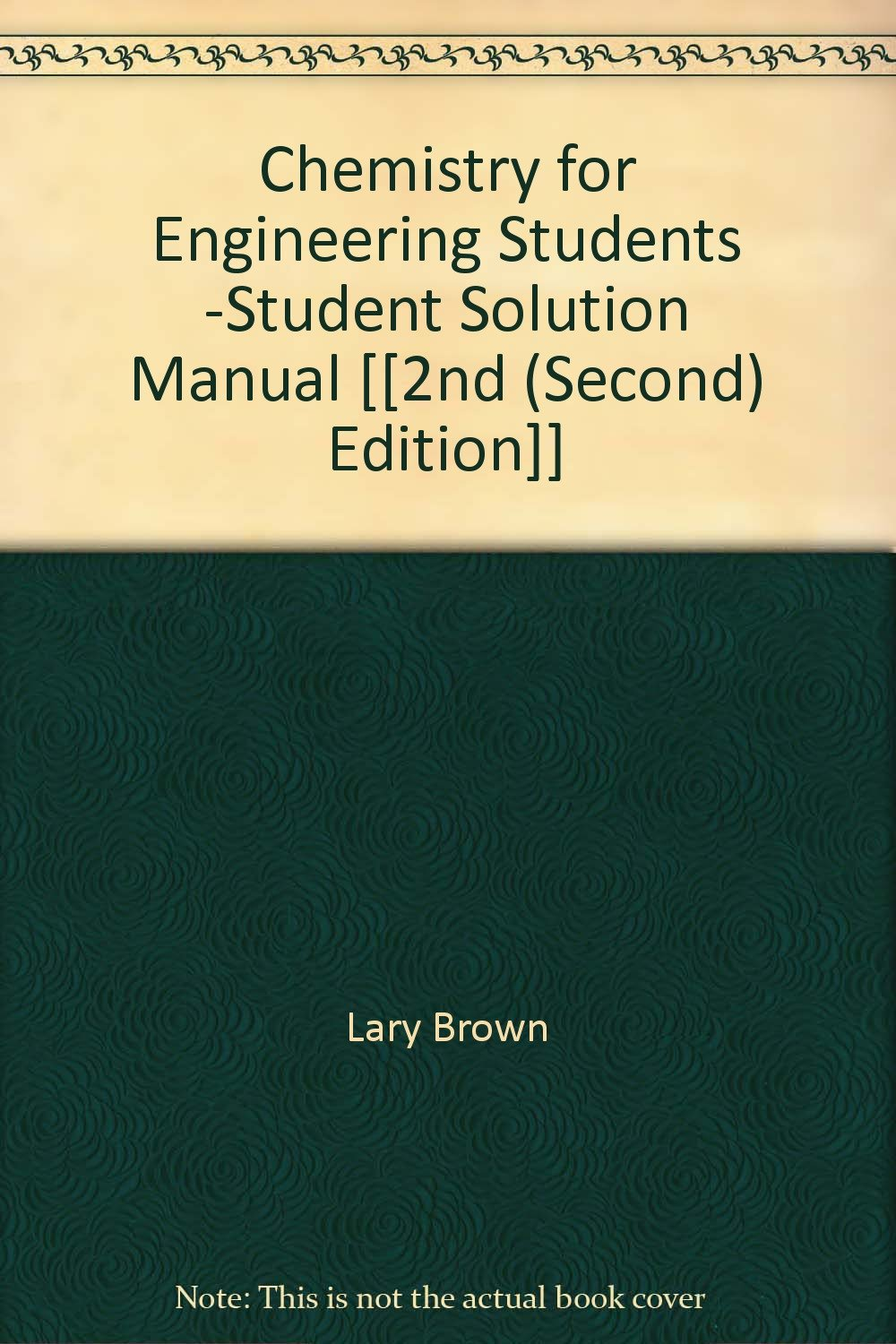 Chemistry for Engineering Students -Student Solution Manual [[2nd (Second)  Edition]]: Amazon.com: Books