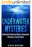 Underwater Mysteries: Unidentified Submerged Objects, Paranormal Phenomena, and Lost Cities