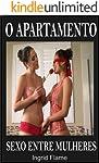 O Apartamento: Sexo entre Mulheres