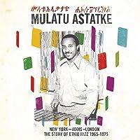 New York Addis London: The Story Of Ethio Jazz 1965-1975