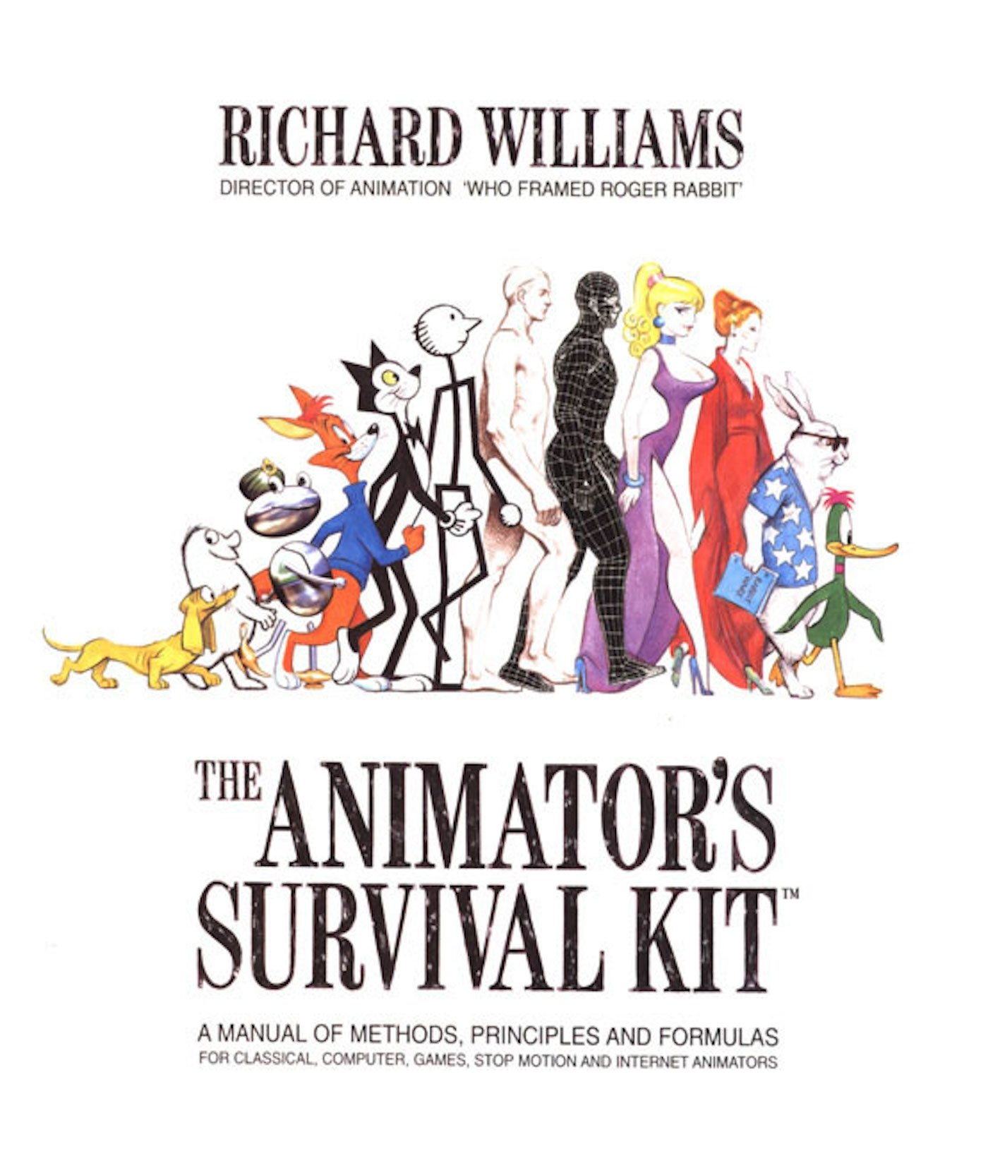 The Animator's Survival Kit: A Manual of Methods, Principles and Formulas for Classical, Computer, Games, Stop Motion and Internet Animators by Faber Faber