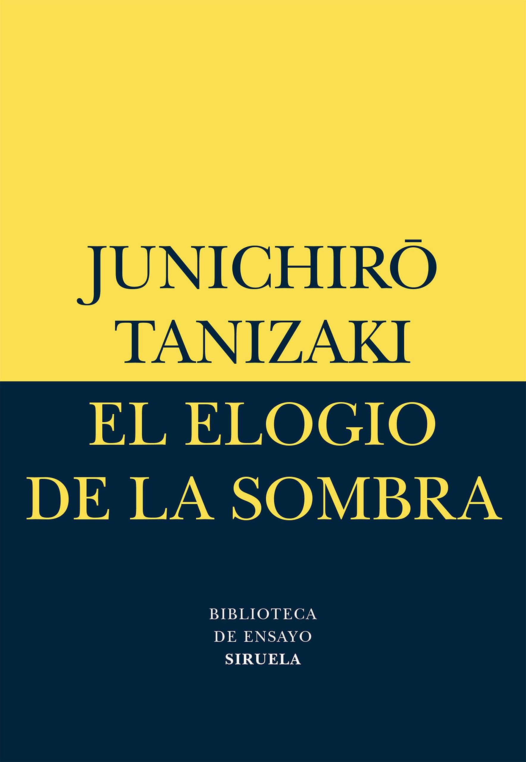El elogio de la sombra Biblioteca de Ensayo / Serie menor: Amazon.es:  Junichirô Tanizaki, Julia Escobar: Libros
