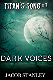 Dark Voices (Titan's Song - Book 3)
