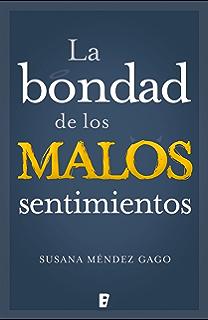 La bondad de los malos sentimientos (Spanish Edition)