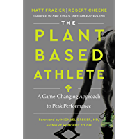 The Plant-Based Athlete: A Game-Changing Approach to Peak Performance (English Edition)