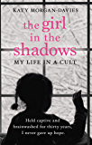 The Girl in the Shadows: My Life in a Cult