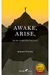 Awake, Arise, Or Be Forever Fallen!: Fall, Awakening, and Rise of a Young Anorexic Male (A Farewell to Anxiety Book 1) Kindle Edition