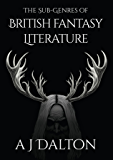 The Sub-genres of British Fantasy Literature