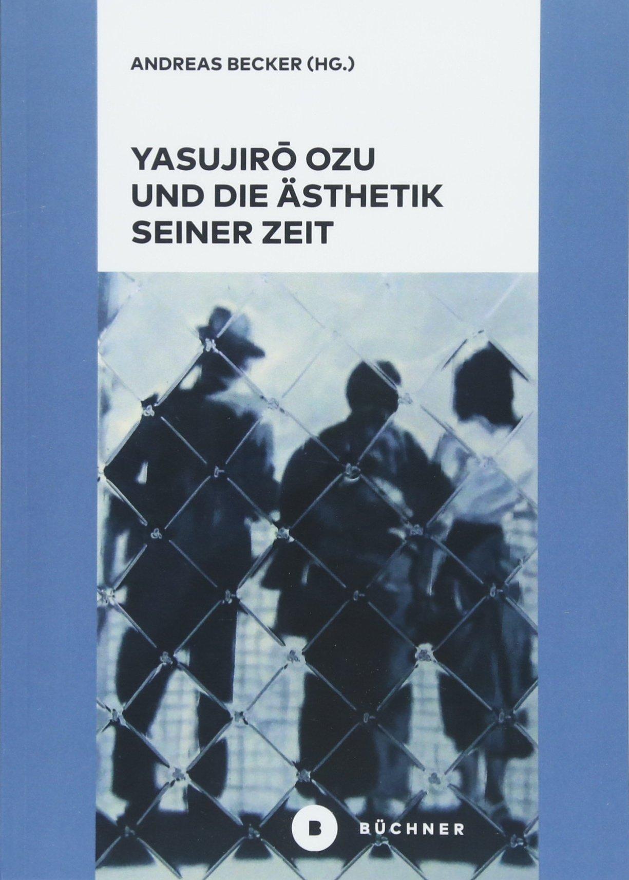 Yasujirō Ozu und die Ästhetik seiner Zeit (Englisch) Taschenbuch – 25. April 2018 Andreas Becker Büchner-Verlag 3963171111 Farbfotografie