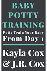 Baby Potty Training: Potty Train Your Baby From Day 1 Kindle Edition