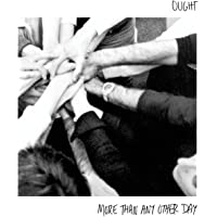 Ought : More Than Any Other Day