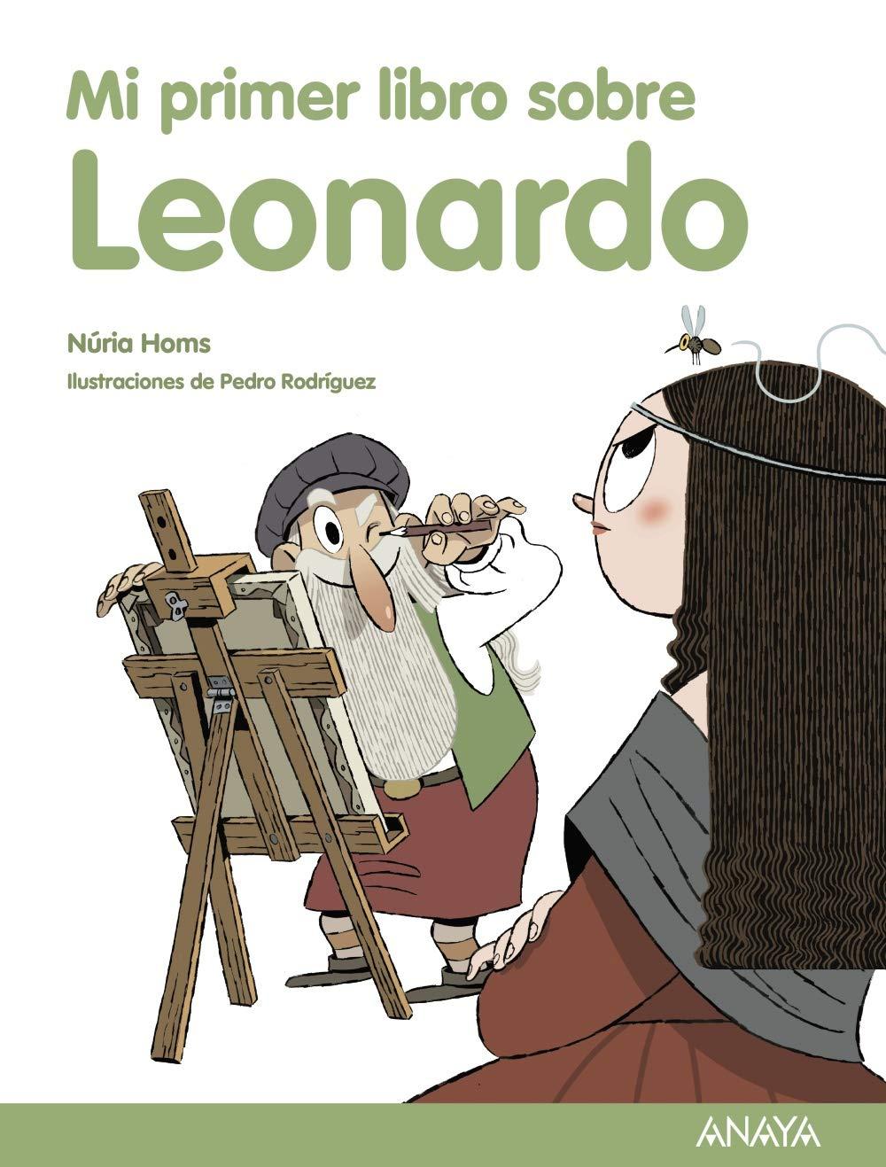 Mi primer libro sobre Leonardo (Literatura Infantil (6-11 Años) - Mi Primer Libro)
