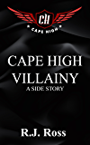 Cape High Villainy: A Side Story (Cape High Series)