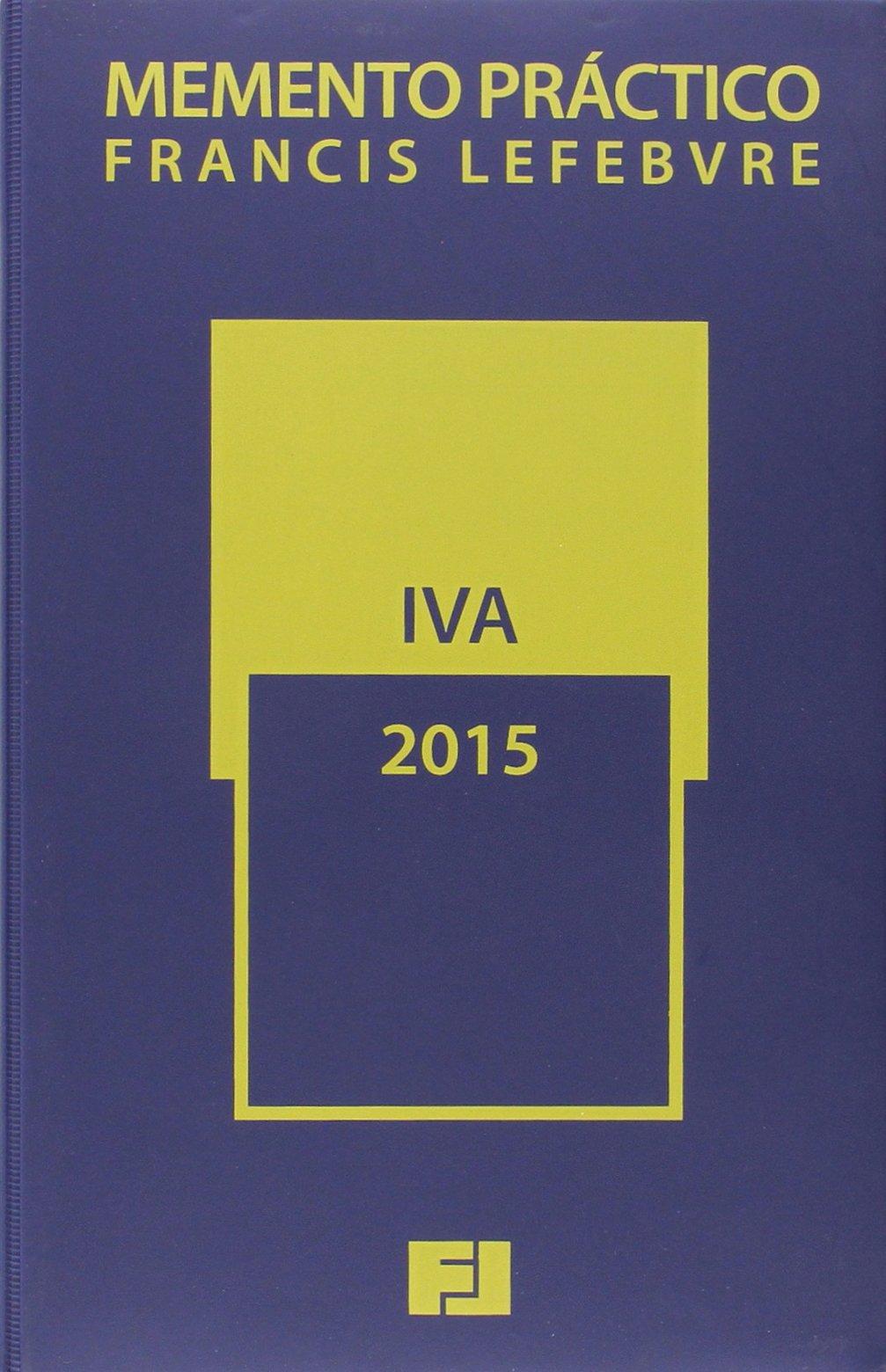 Memento Practico IVA 2015 (Mementos Practicos): Amazon.es: Francis Lefebvre: Libros