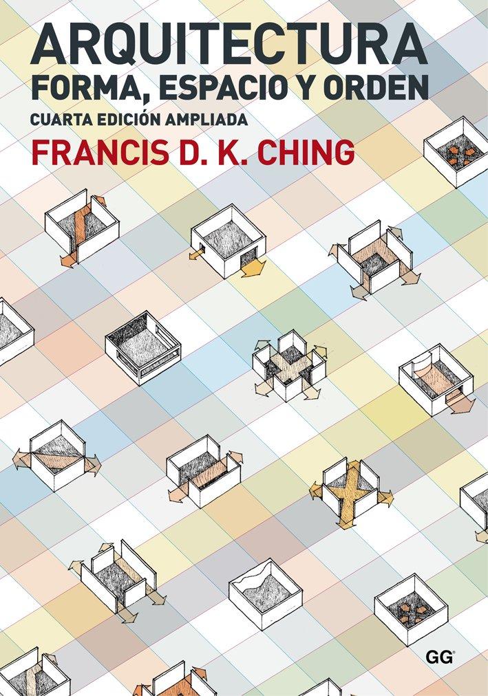 Arquitectura. Forma, espacio y orden Tapa blanda – 9 sep 2015 Francis D. K. Ching Gili 8425228697 Architecture