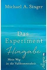 Das Experiment Hingabe: Mein Weg in die Vollkommenheit (German Edition) Kindle Edition