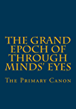 The Grand Epoch of Through Minds Eyes