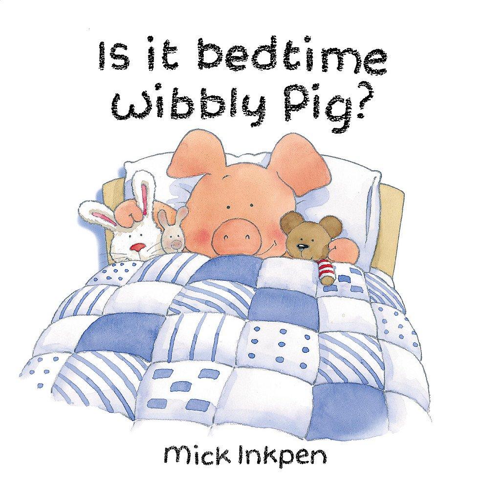 Read Online Is It Bedtime Wibbly Pig? Board Book ebook
