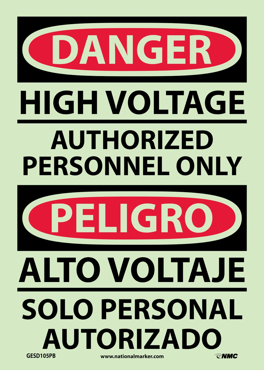 Black//Red on White HIGH VOLTAGE AUTHORIZED PERSONNEL ONLY Legend DANGER Glow Polyester NMC GESD105PB Bilingual OSHA Sign 10 Length x 14 Height