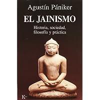 El Jainismo: Historia, sociedad, filosofía y práctica (Sabiduría