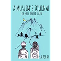 A Muslim's Journal: For Self Reflection