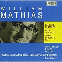 Mathias: Clarinet Concerto/ Harp Concerto/ Piano Concerto No3