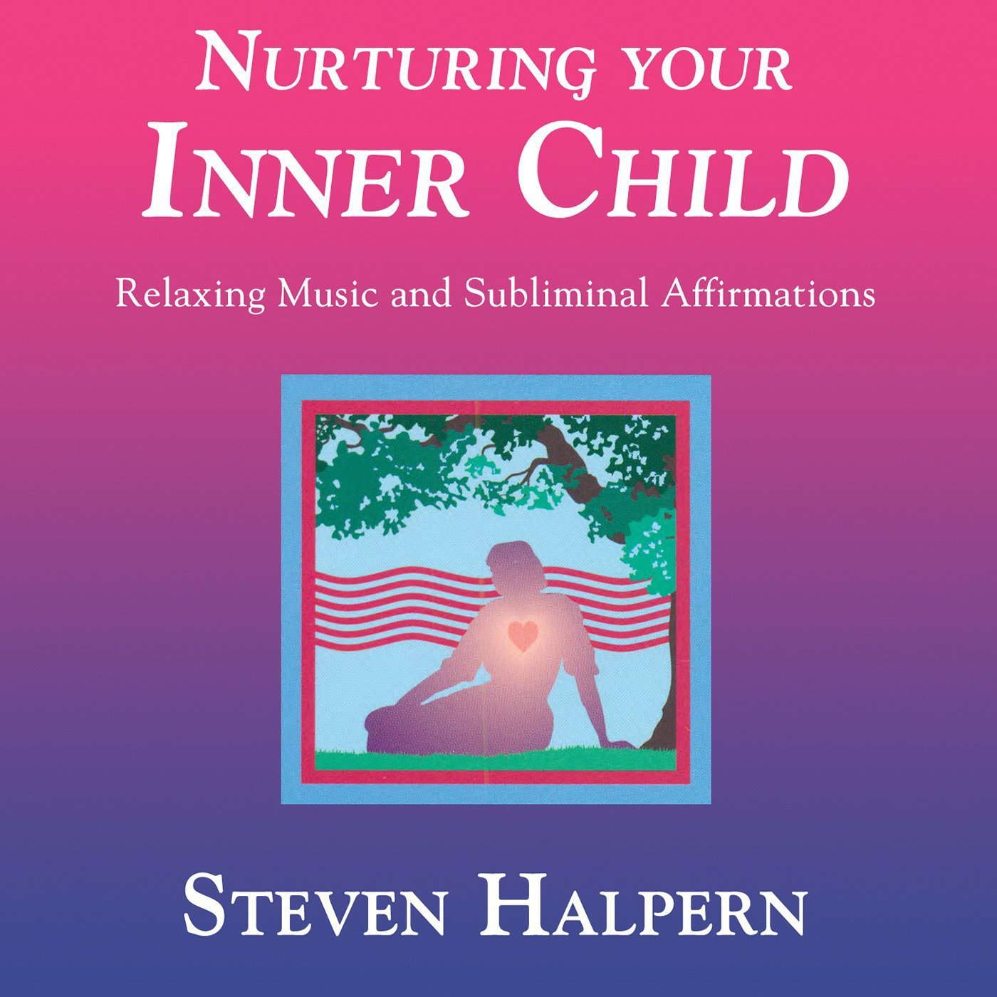 Nurturing Your Inner Child by Inner Peace Music