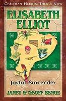 Elisabeth Elliot: Joyful Surrender (Christian