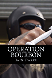 Operation Bourbon - The First Chapter (The Brethren Outlaw Motorcycle Club Crime Thriller Book 4)