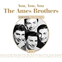 You, You, You: The Ames Brothers Essential Collection