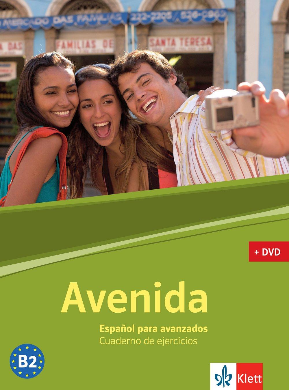 Avenida. Español para avanzados. Cuaderno de ejercicios. Arbeitsbuch mit DVD: Niveau B2. Gymnasiale Oberstufe