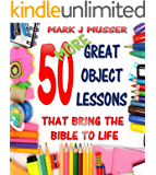 50 More Great Object Lessons That Bring the Bible to Life (50 Great Object Lessons Book 2)