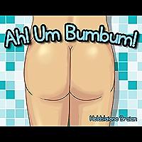 Ah! Um Bumbum!