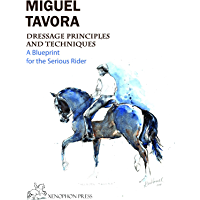 Dressage Principles and Techniques: A blueprint for the serious rider (epublication)
