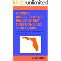 Florida Driver's License Practice Test Questions and Study Guide: Learn How to Drive Safely and Pass the Written Test 2019 (Learn to Drive)