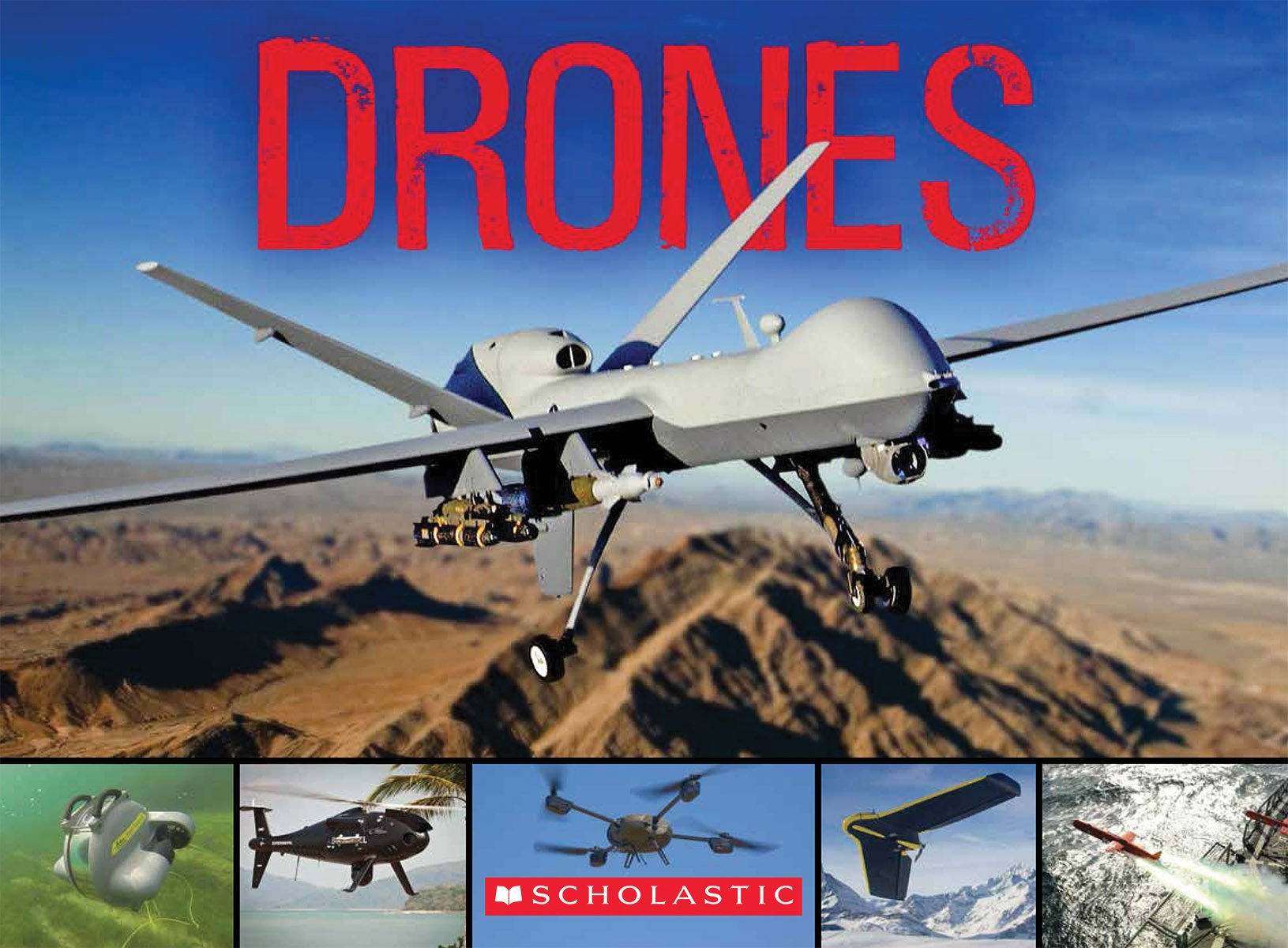Drones From Insect Spy To Bomber Scholastic 9780545664769 Amazon Books