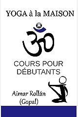 Yoga à la maison: Cours pour débutants (French Edition) Kindle Edition