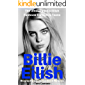 Billie Eilish: Biography, Facts, Quotes And Pictures (The Ultimate Billie Eilish Fanbook For Kids & Teens) (I Love My Celeb 1)