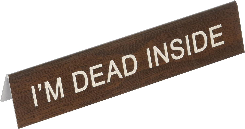 "About Face Designs I'M Dead Inside Desk Sign, 1.25"" x 5.75"", Brown"