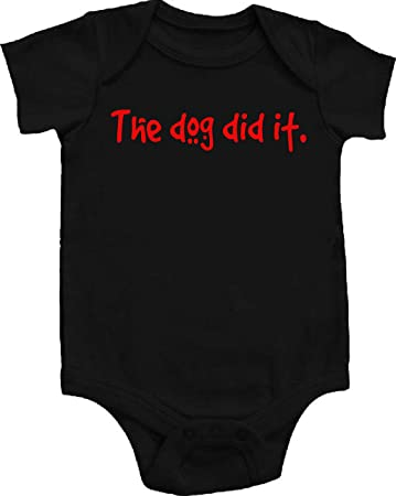 Amazon Com The Dog Dit It Awesome Funny Baby Bodysuit One Piece Creeper Black 12 18 Months Red Font Baby