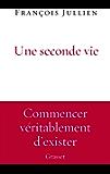 Une seconde vie : essai (essai français)